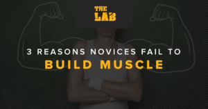 3 Reasons Novice Fail to Build Muscle