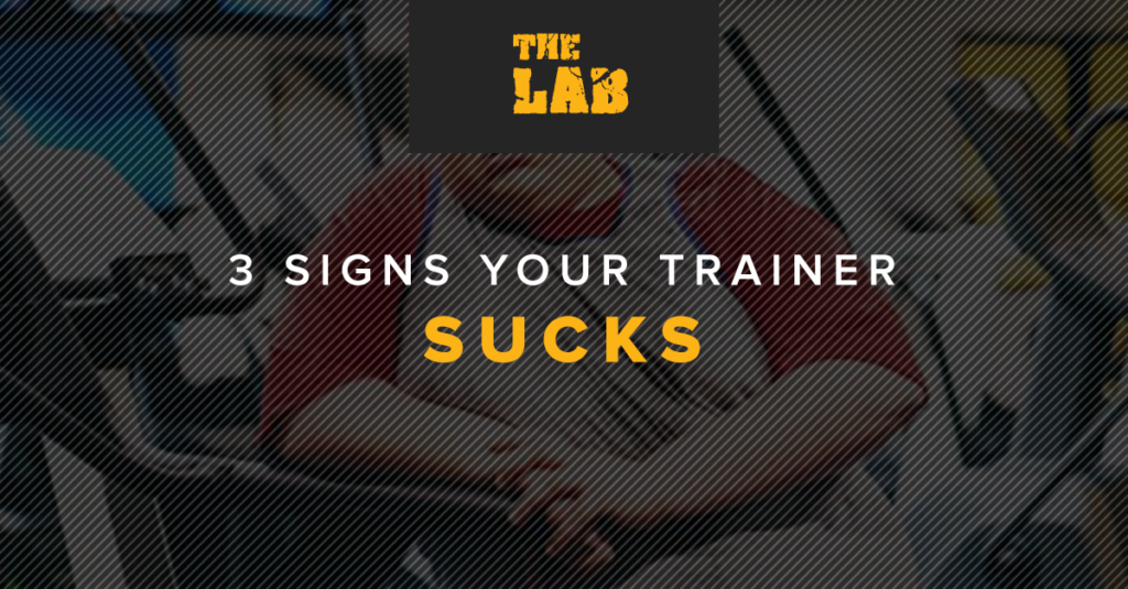 Blog Post - 3 Signs Your Trainer Sucks
